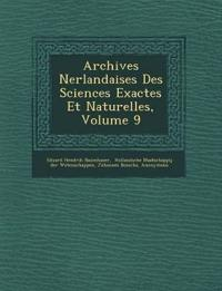 Archives N¿erlandaises Des Sciences Exactes Et Naturelles, Volume 9