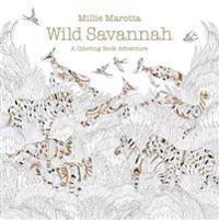 Wild Savannah: A Coloring Book Adventure