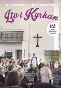 Liv i kyrkan : kyrkan i livet