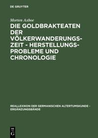 Die Goldbrakteaten der Volkerwanderungszeit - Herstellungsprobleme und Chronologie