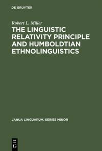 Linguistic Relativity Principle and Humboldtian Ethnolinguistics