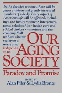 Our Aging Society: Paradox and Promise