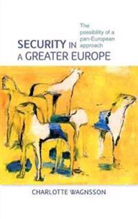 Security in a Greater Europe