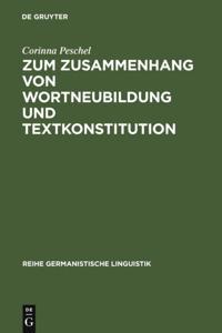 Zum Zusammenhang von Wortneubildung und Textkonstitution