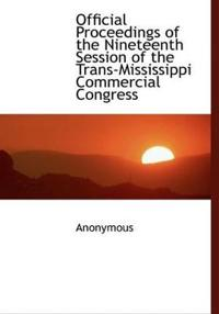 Official Proceedings of the Nineteenth Session of the Trans-Mississippi Commercial Congress