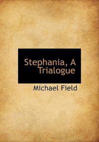 Stephania, a Trialogue