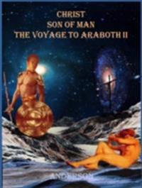 Christ Son of Man - The Voyage to Araboth II