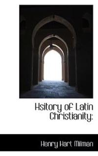 Hsitory of Latin Christianity