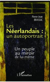 Les Neerlandais : un autoportrait