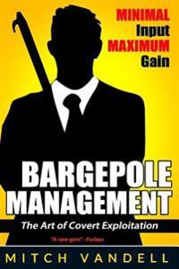 Bargepole Management - Books I, II & III: The Theory and Application