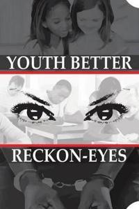 Youth Better Reckon-eyes