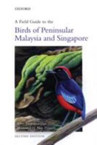 Field Guide to the Birds of Peninsular Malaysia and Singapore
