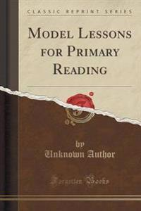 Model Lessons for Primary Reading (Classic Reprint)