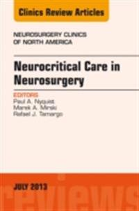 Neurocritical Care in Neurosurgery, An Issue of Neurosurgery Clinics, E-Book