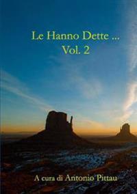 Le Hanno Dette ... Vol.2