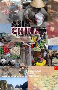 Asia & China Road Trip: Travel Planner Asia & China