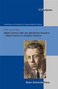 Albert Camus Oder Der Gluckliche Sisyphos - Albert Camus Ou Sisyphe Heureux