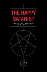 The Happy Satanist: Finding Self-Empowerment
