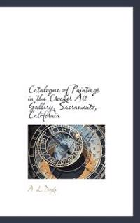 Catalogue of Paintings in the Crocker Art Gallery, Sacramento, California