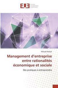 Management D'Entreprise Entre Rationalites Economique Et Sociale