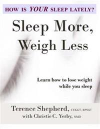 Sleep More, Weigh Less