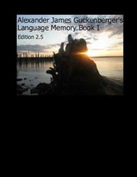 Alexander James Guckenberger's Language Memory Book I: Edition 2.5