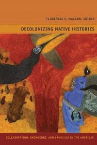 Decolonizing Native Histories