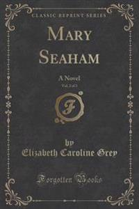 Mary Seaham, Vol. 2 of 3