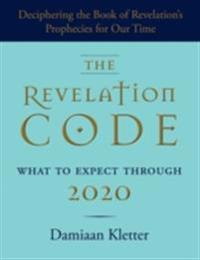 Revelation Code: What to Expect Through 2020