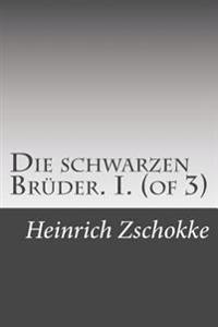 Die Schwarzen Brüder. I. (of 3)
