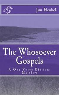 The Whosoever Gospels: A One Voice Edition: Matthew