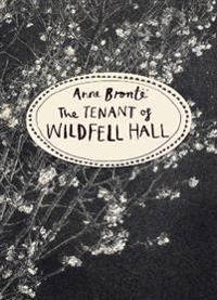 The Tenant of Wildfell Hall: Vintage Classics Bronte Series