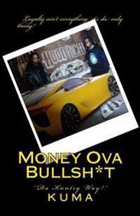 Money Ova Bullsh*t: Da Country Way!