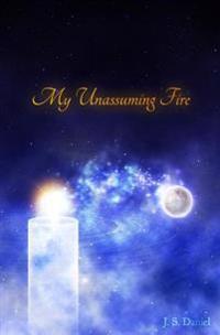 My Unassuming Fire