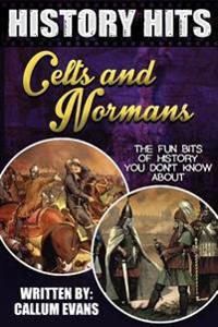 The Fun Bits of History You Don't Know about Celts and Normans: Illustrated Fun Learning for Kids