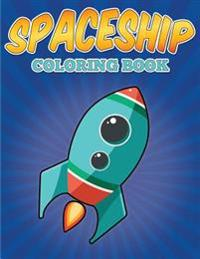 Spaceship Coloring Book: Spaceships Coloring Book for Kids