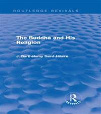 Buddha and His Religion (Routledge Revivals)