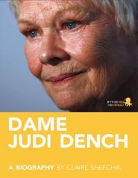 Dame Judi Dench: A Biography