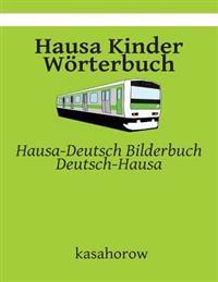 Hausa Kinder Wörterbuch: Hausa-Deutsch Bilderbuch, Deutsch-Hausa