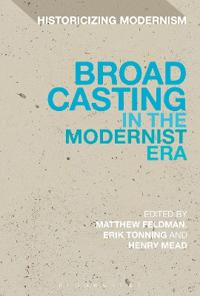 Broadcasting in the Modernist Era