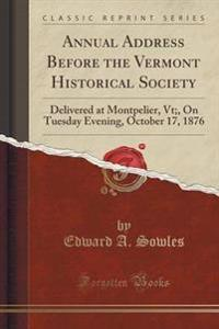 Annual Address Before the Vermont Historical Society