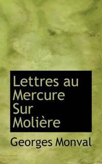 Lettres Au Mercure Sur Moli Re