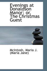 Evenings at Donaldson Manor; Or, the Christmas Guest