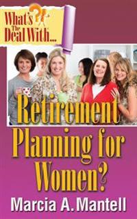 What's the Deal with Retirement Planning for Women?