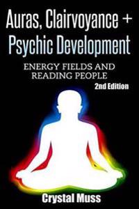 Auras: Clairvoyance & Psychic Development: Energy Fields and Reading People