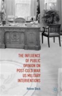 Influence of Public Opinion on Post-Cold War U.S. Military Interventions
