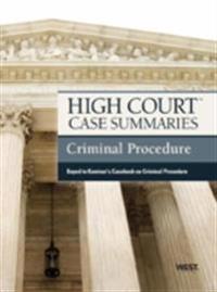 High Court Case Summaries on Criminal Procedure, Keyed to Kamisar