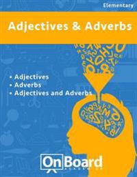Ajectives and Adverbs: Adverbs, Adjectives, Adjectives and Adverbs