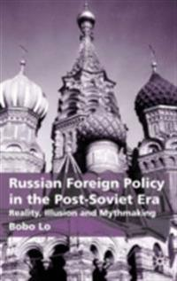 Russian Foreign Policy in the Post-Soviet Era