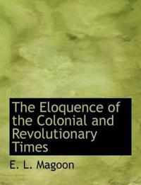 The Eloquence of the Colonial and Revolutionary Times